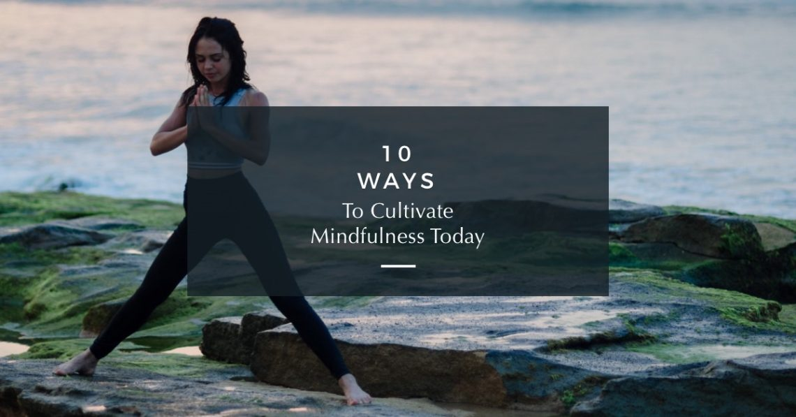 Ways to Cultivate MIndfulness