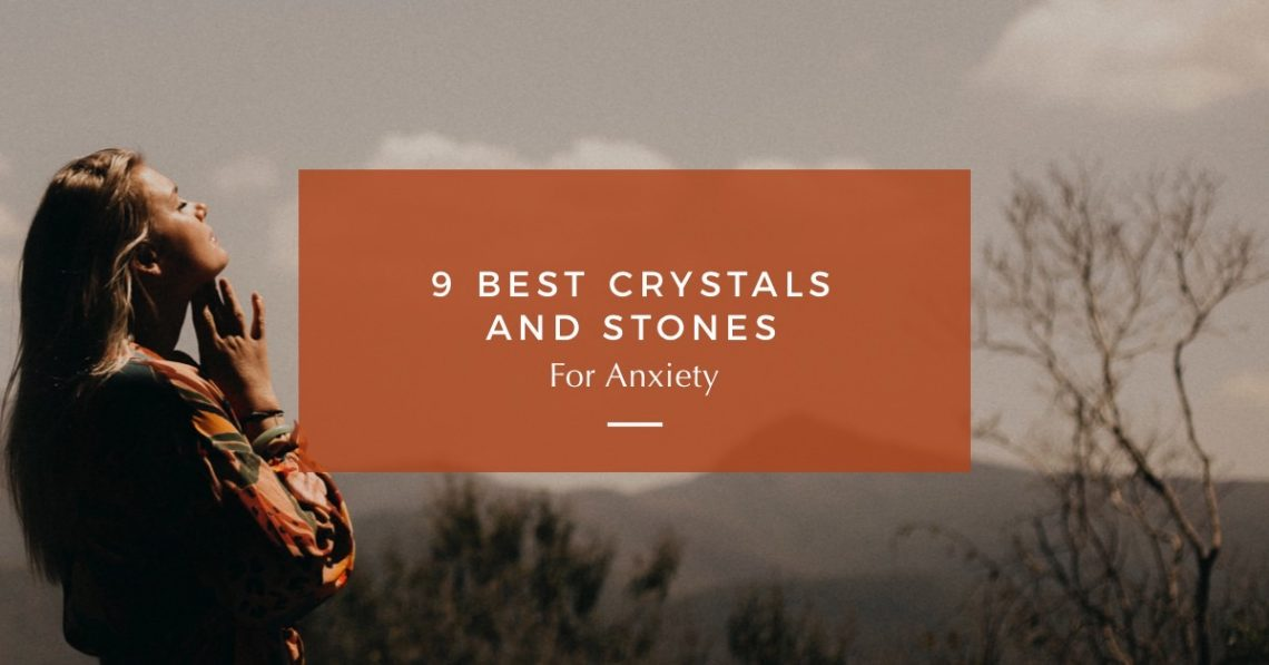 Crystals and Stones for Anxiety