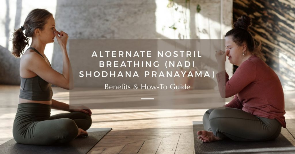 Alternate Nostril Breathing Benefits & How-To Guide