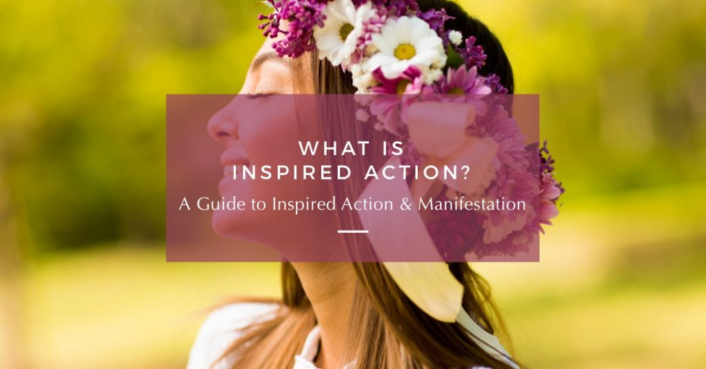 What is Inspired Action? (A Manifestation Guide)