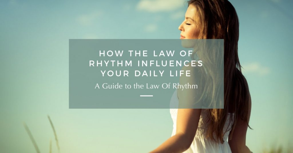 How the Law of Rhythm Influences Your Daily Life