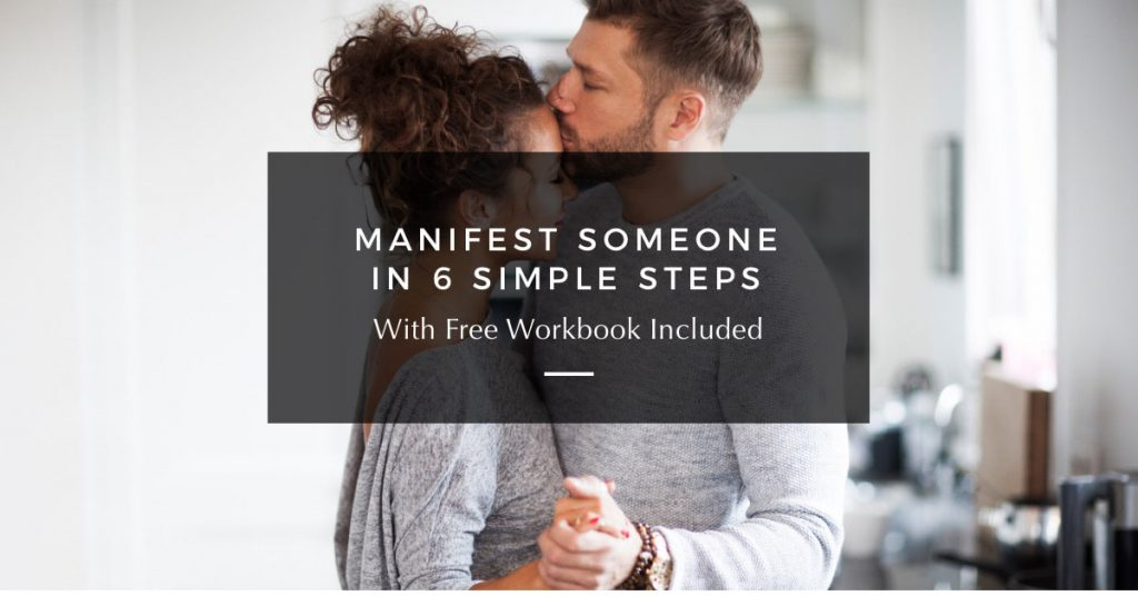 How to Manifest Someone (in 6 Simple Steps)