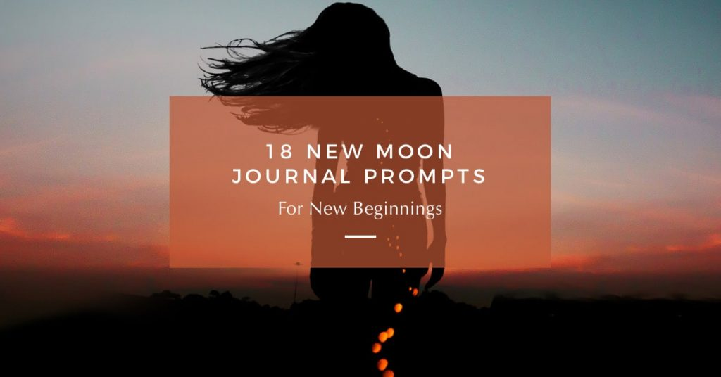 18 New Moon Journal Prompts for New Beginnings