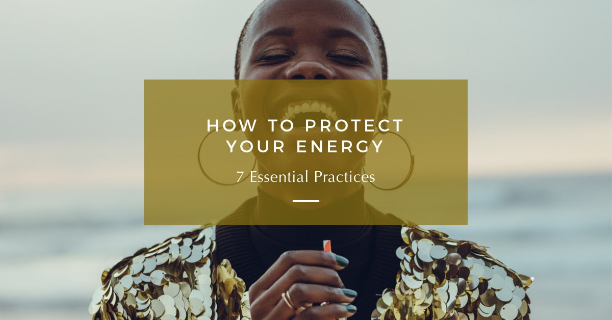 how to protect your energy