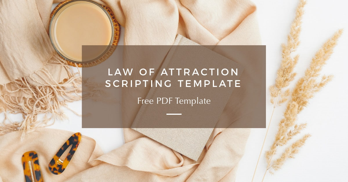 Law of Attraction Scripting Template (Free PDF Template)