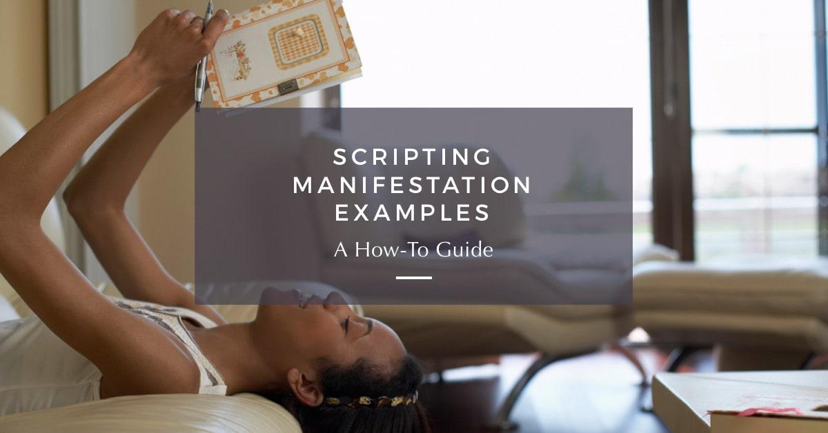 scripting manifestation examples
